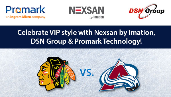 Celebrate VIP style with Nexsan by Imation, DSN Group & Promark Technology.